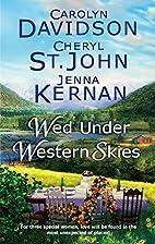 Wed Under Western Skies (Anthology 3-in-1)…