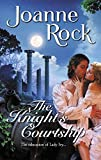 Rock, Joanne: The Knight's Courtship (Harlequin Historical)