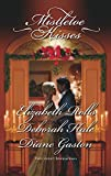 Rolls, Elizabeth: Mistletoe Kisses: A Soldier's TaleA Winter Night's TaleA Twelfth Night Tale (Harlequin Historical)