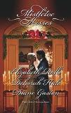 Rolls, Elizabeth: Mistletoe Kisses: A Soldier's TaleA Winter Night's TaleA Twelfth Night Tale (Harlequin Historical)