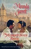 Jarrett, Miranda: The Adventurous Bride (Harlequin Historical)