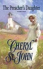 The Preacher's Daughter by Cheryl St.John