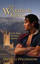 Her Warrior King by Michelle Willingham
