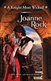 Rock, Joanne: A Knight Most Wicked Harlequin Historical: Medieval No. 890