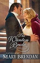 The Wanton Bride by Mary Brendan