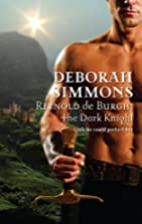 Reynold de Burgh: The Dark Knight by Deborah…