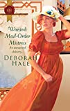 Hale, Deborah: Wanted: Mail-Order Mistress (Harlequin Historical)