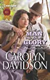 Davidson, Carolyn: A Man for Glory (Harlequin Historical)