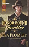 Plumley, Lisa: The Honor-Bound Gambler (Harlequin Historical)