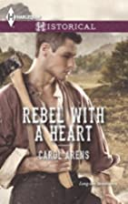 Rebel With a Heart by Carol Arens