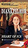 Diana Palmer: Heart of Ice (Western Lovers: Denim & Diamonds #24)