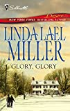 Miller, Linda Lael: Glory, Glory (Silhouette Desire Bestselling Author Collection)