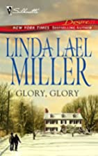 Glory, Glory by Linda Lael Miller