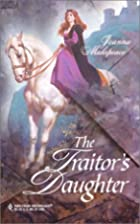 The Traitor's Daughter by Joanna Makepeace