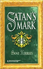 Satan's Mark by Anne Herries