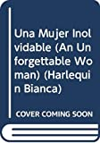 Lee: Una Mujer Inolvidable: (An Unforgettable Woman) (Harlequin Bianca)