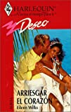 Eileen Wilks: Arriesgar el Corazon (Harlequin Deseo) (Spanish Edition)