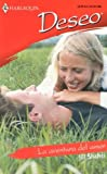 Shalvis, Jill: La Aventura Del Amor: (The Adventure Of Love) (Harlequin Deseo) (Spanish Edition)