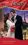 Mann, Catherine: Pasion Arrebatadora: (Captivating Passion) (Harlequin Deseo) (Spanish Edition)
