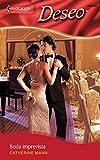 Mann, Catherine: Boda Imprevista: (Unexpected Wedding) (Harlequin Deseo) (Spanish Edition)
