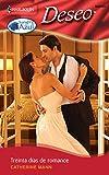 Mann, Catherine: Treinta Dias De Romance: (Thirty Days of Romance) (Harlequin Deseo) (Spanish Edition)