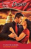 Garbera, Katherine: Un Amor De Escandalo: (A Love of Scandal) (Harlequin Deseo) (Spanish Edition)