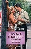 Merritt, Jackie: Moon Over Montana (Silhouette Montana Mavericks)