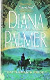 Diana Palmer: Cattleman's Pride (The Essential Collection)