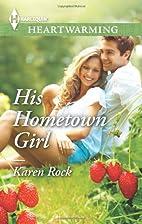 His Hometown Girl by Karen Rock