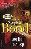 Bond, Stephanie: Too Hot To Sleep (Harlequin Temptation (Unnumbered))