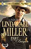 Miller, Linda Lael: Part of the Bargain: Part of the BargainTo Wed and Protect (Bestselling Author Collection)
