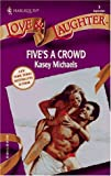 Kasey Michaels: Five'S A Crowd (Harlequin Love and Laugher)
