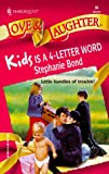 Stephanie Bond: Kids is a 4-Letter Word (Love & Laughter #35)