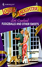 Fudgeballs and Other Sweets by Lori Copeland