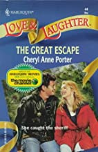 The Great Escape by Cheryl Anne Porter