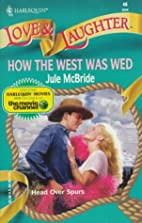 How the West Was Wed by Jule McBride