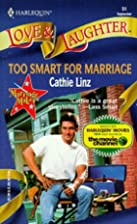 Too Smart for Marriage by Cathie Linz