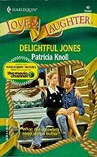 Delightful Jones by Patricia Knoll