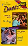 Kimberly Raye: How Sweet It Is / Second-Chance Groom (Harlequin Duets, No. 11)
