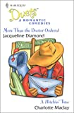 Jacqueline Diamond: More Than The Doctor Ordered / A Hitchin' Time (Harlequin Duets, No 55)