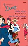 Tucker, Bonnie: A Baby...Maybe -- How To Hunt a Husband
