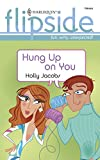 Jacobs, Holly: Hung Up On You (Harlequin Flipside)
