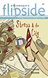 Rowe, Stephanie: Stress &amp; the City