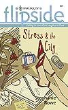 Rowe, Stephanie: Stress & The City (Harlequin Flipside)