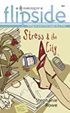 Stress & the City by Stephanie Rowe