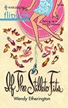 If the Stilleto Fits by Wendy Etherington
