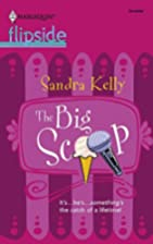 The Big Scoop (Harlequin Flipside) by Sandra…