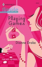 Playing Games by Dianne Drake