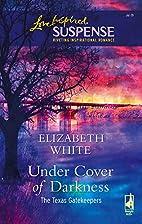 Under Cover Of Darkness by Elizabeth White