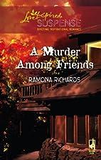 A Murder Among Friends by Ramona Richards